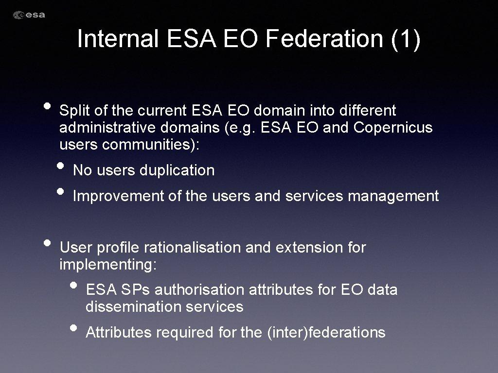 Internal ESA EO Federation (1) • Split of the current ESA EO domain into
