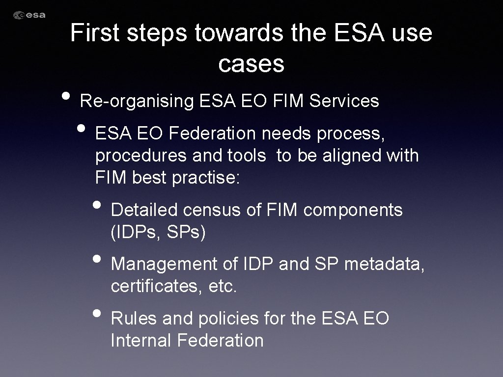 First steps towards the ESA use cases • Re-organising ESA EO FIM Services •