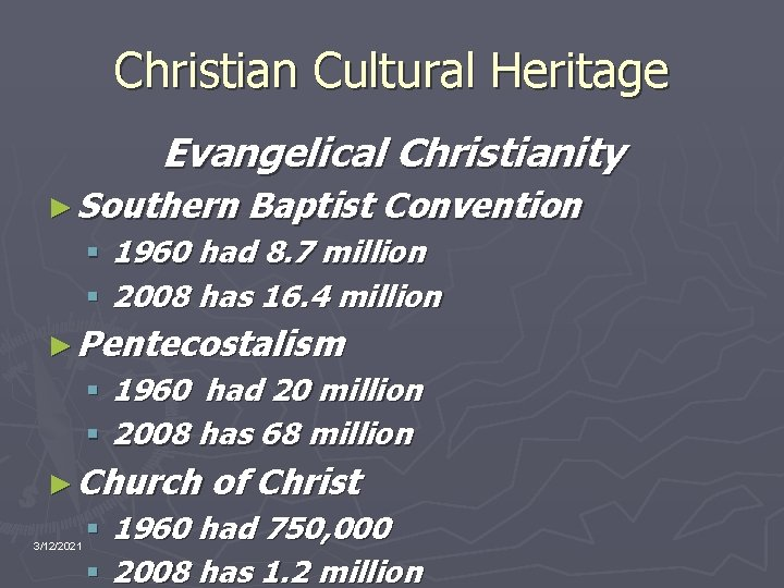 Christian Cultural Heritage Evangelical Christianity ► Southern Baptist Convention § 1960 had 8. 7