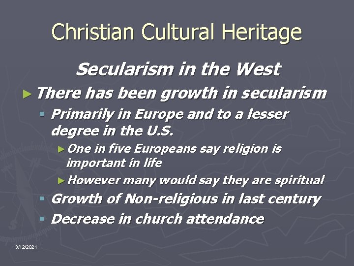 Christian Cultural Heritage Secularism in the West ► There has been growth in secularism