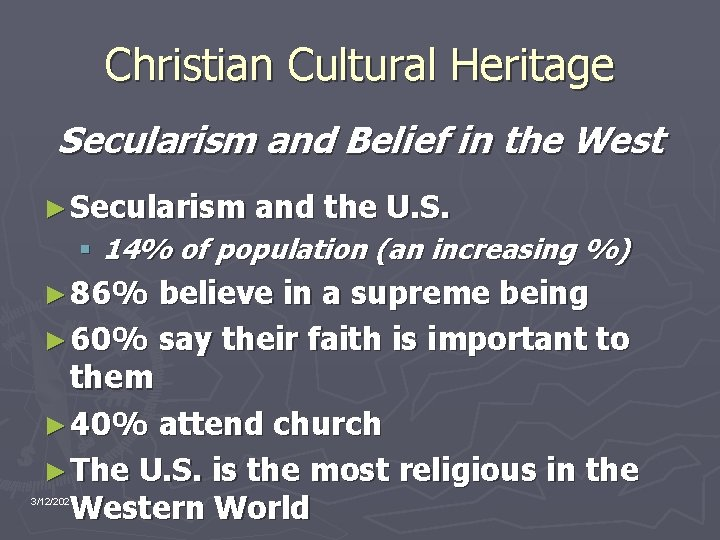 Christian Cultural Heritage Secularism and Belief in the West ► Secularism and the U.