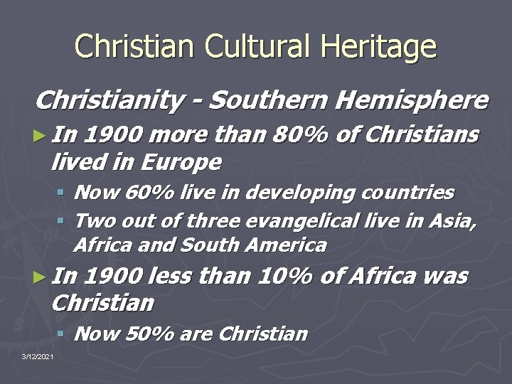 Christian Cultural Heritage Christianity - Southern Hemisphere ► In 1900 more than 80% of