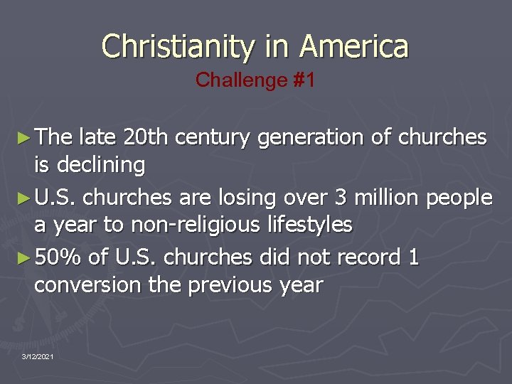 Christianity in America Challenge #1 ► The late 20 th century generation of churches