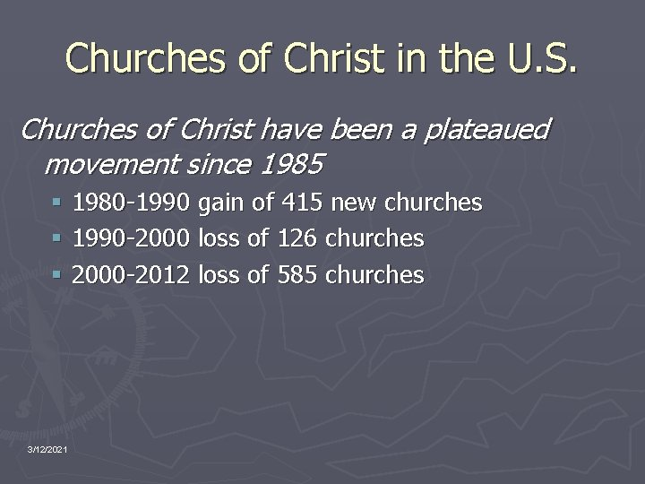 Churches of Christ in the U. S. Churches of Christ have been a plateaued