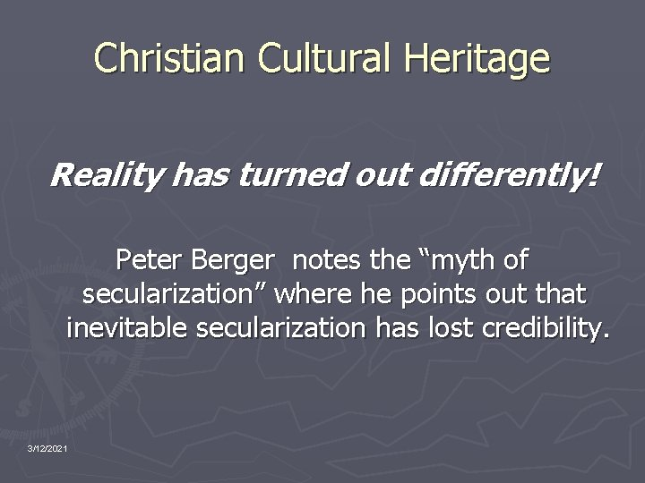"""Christian Cultural Heritage Reality has turned out differently! Peter Berger notes the """"myth of"""