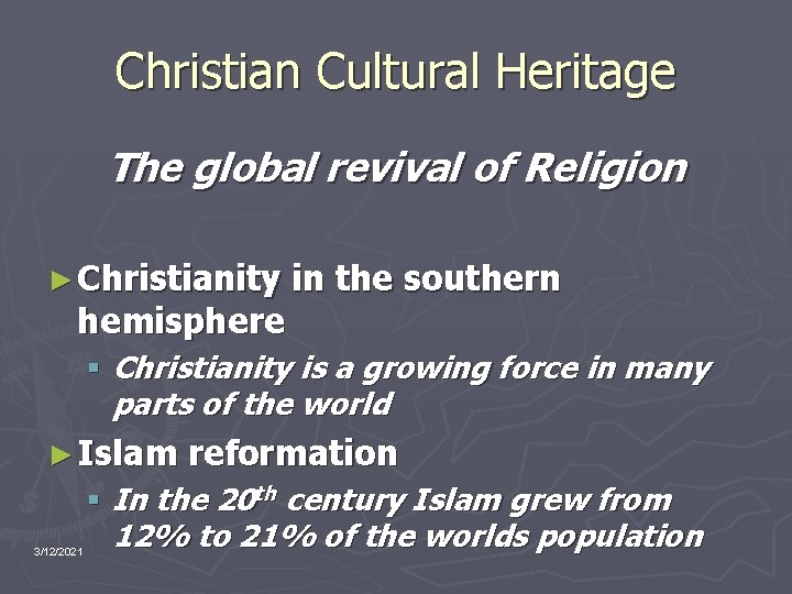 Christian Cultural Heritage The global revival of Religion ► Christianity hemisphere in the southern