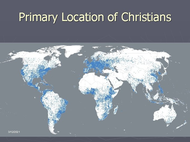 Primary Location of Christians 3/12/2021
