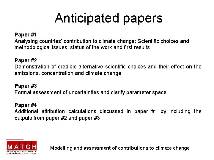 Anticipated papers Paper #1 Analysing countries' contribution to climate change: Scientific choices and methodological