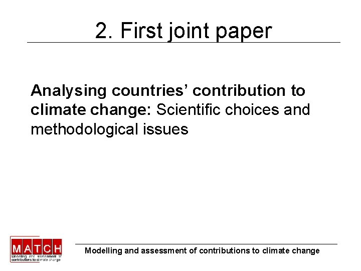 2. First joint paper Analysing countries' contribution to climate change: Scientific choices and methodological