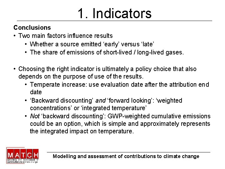 1. Indicators Conclusions • Two main factors influence results • Whether a source emitted