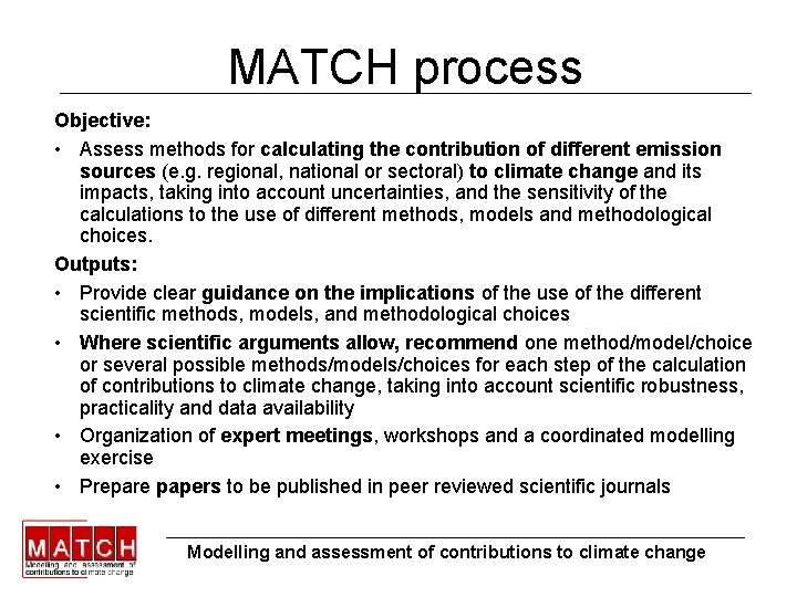 MATCH process Objective: • Assess methods for calculating the contribution of different emission sources