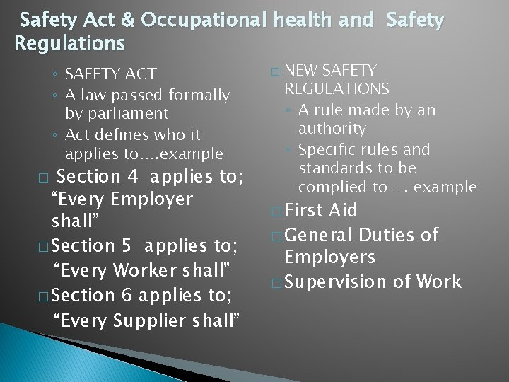 Safety Act & Occupational health and Safety Regulations ◦ SAFETY ACT ◦ A law