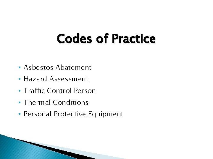 Codes of Practice • Asbestos Abatement • Hazard Assessment • Traffic Control Person •