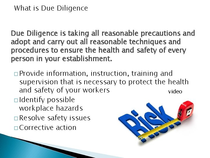 What is Due Diligence is taking all reasonable precautions and adopt and carry out