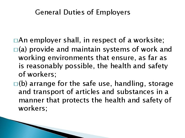 General Duties of Employers � An employer shall, in respect of a worksite; �