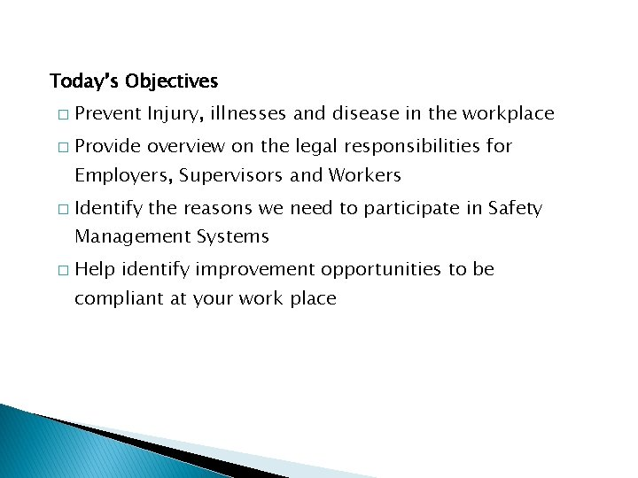 Today's Objectives � Prevent Injury, illnesses and disease in the workplace � Provide overview