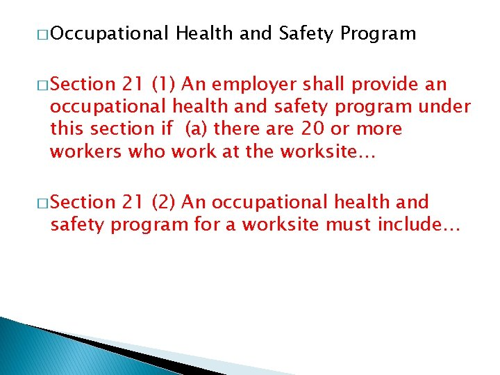 � Occupational Health and Safety Program � Section 21 (1) An employer shall provide
