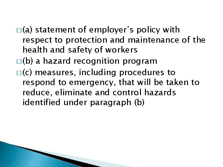 � (a) statement of employer's policy with respect to protection and maintenance of the