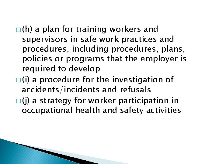 � (h) a plan for training workers and supervisors in safe work practices and