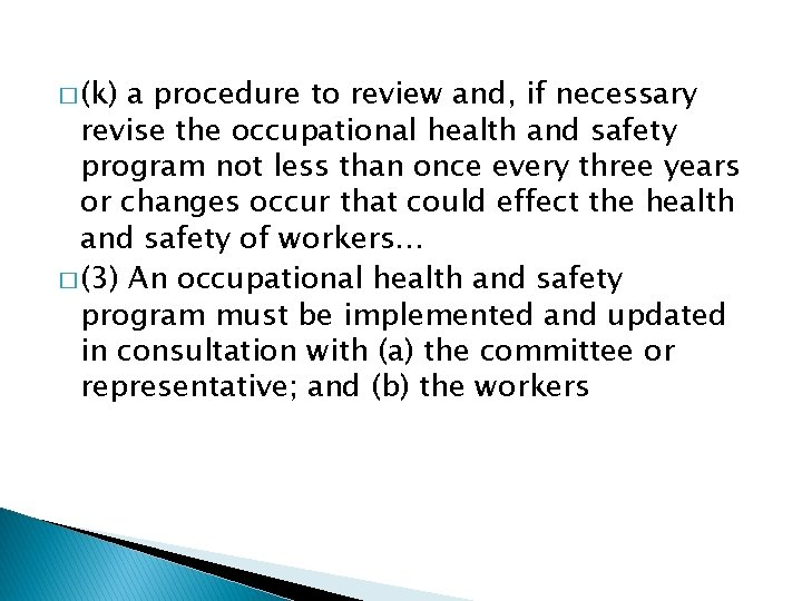 � (k) a procedure to review and, if necessary revise the occupational health and