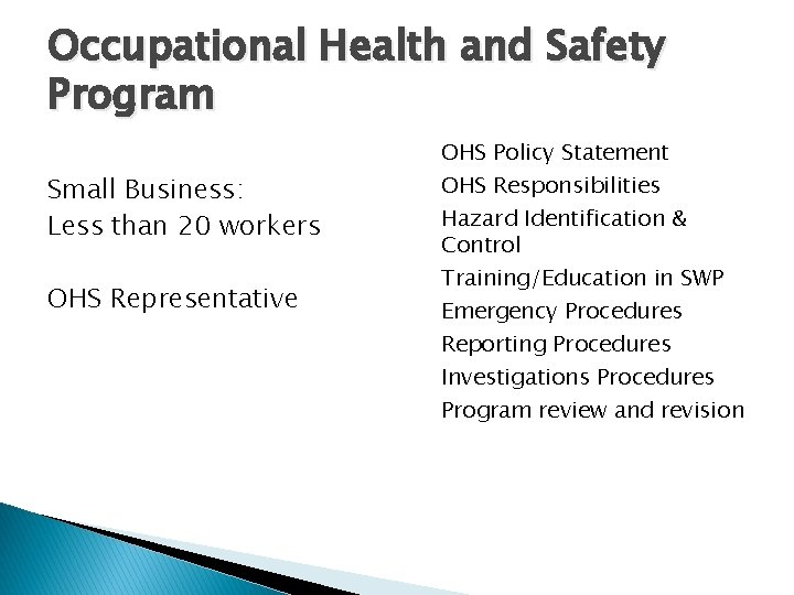 Occupational Health and Safety Program Small Business: Less than 20 workers OHS Representative OHS