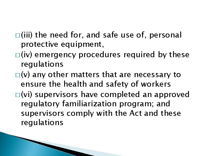 � (iii) the need for, and safe use of, personal protective equipment, � (iv)