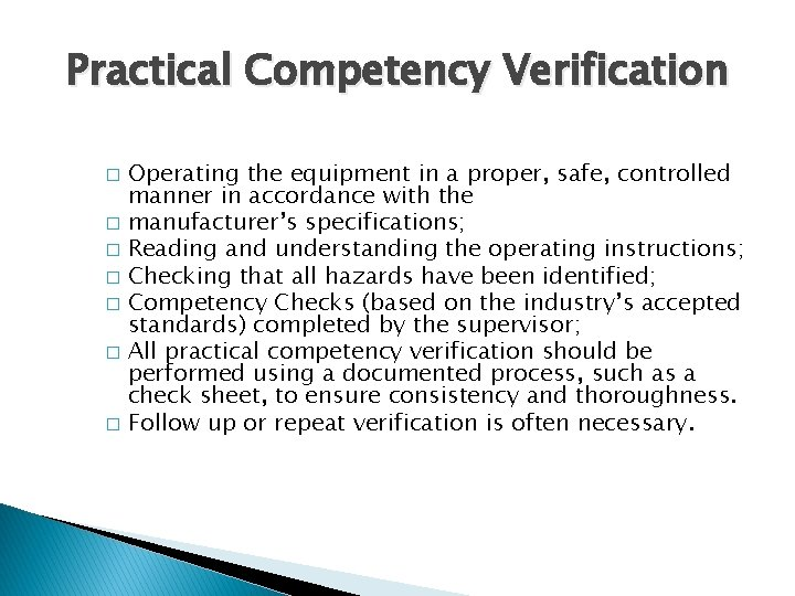 Practical Competency Verification Operating the equipment in a proper, safe, controlled manner in accordance