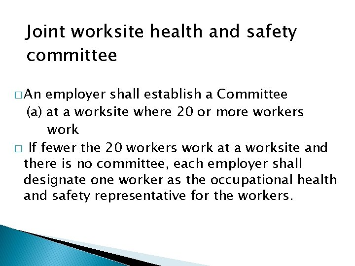 Joint worksite health and safety committee � An employer shall establish a Committee (a)