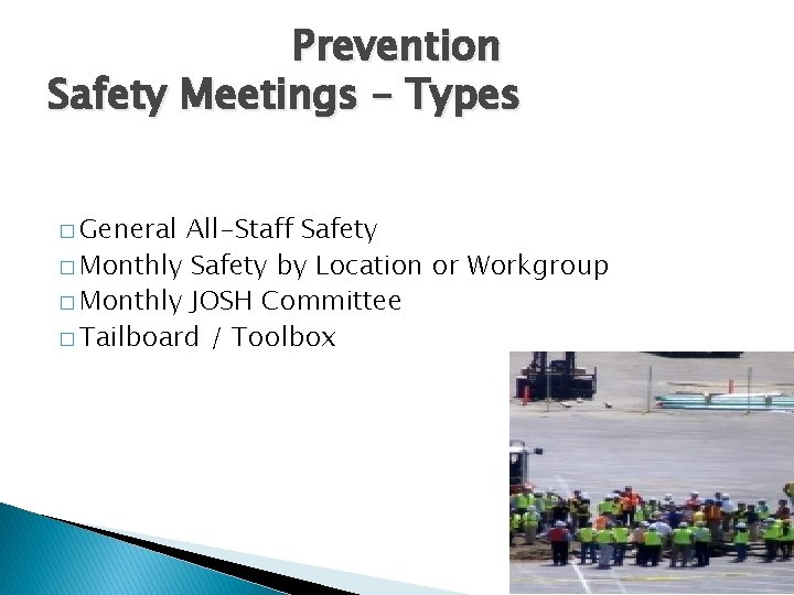 Prevention Safety Meetings – Types � General All-Staff Safety � Monthly Safety by Location