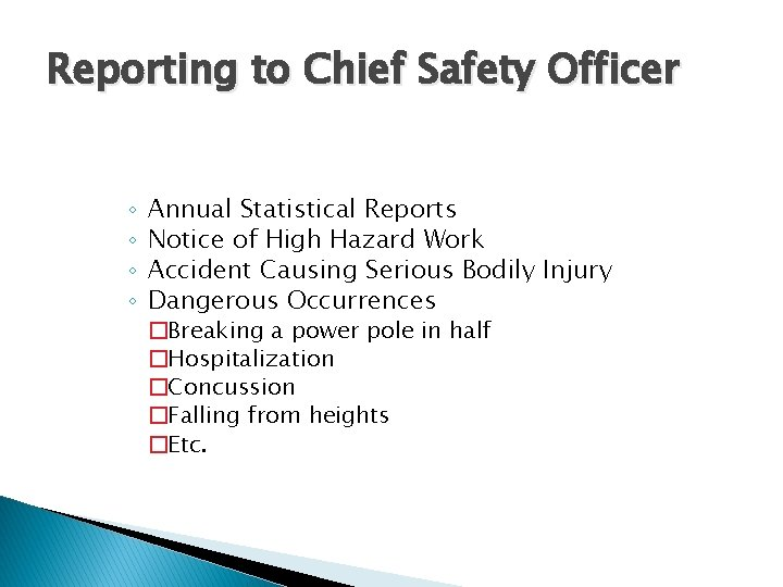 Reporting to Chief Safety Officer ◦ ◦ Annual Statistical Reports Notice of High Hazard
