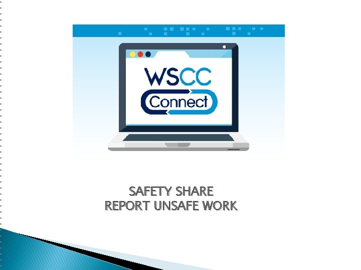 SAFETY SHARE REPORT UNSAFE WORK
