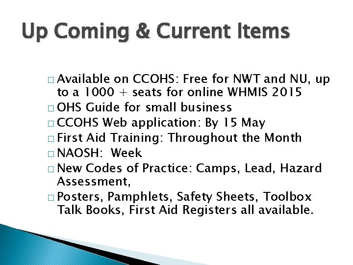 Up Coming & Current Items � Available on CCOHS: Free for NWT and NU,