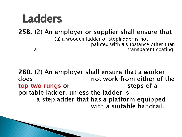 Ladders 258. (2) An employer or supplier shall ensure that a (a) a wooden