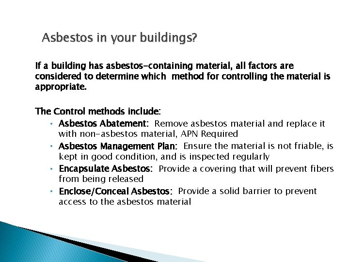Asbestos in your buildings? If a building has asbestos-containing material, all factors are considered