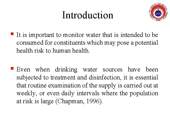 Introduction § It is important to monitor water that is intended to be consumed