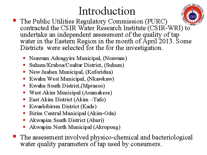 § Introduction The Public Utilities Regulatory Commission (PURC) contracted the CSIR Water Research Institute