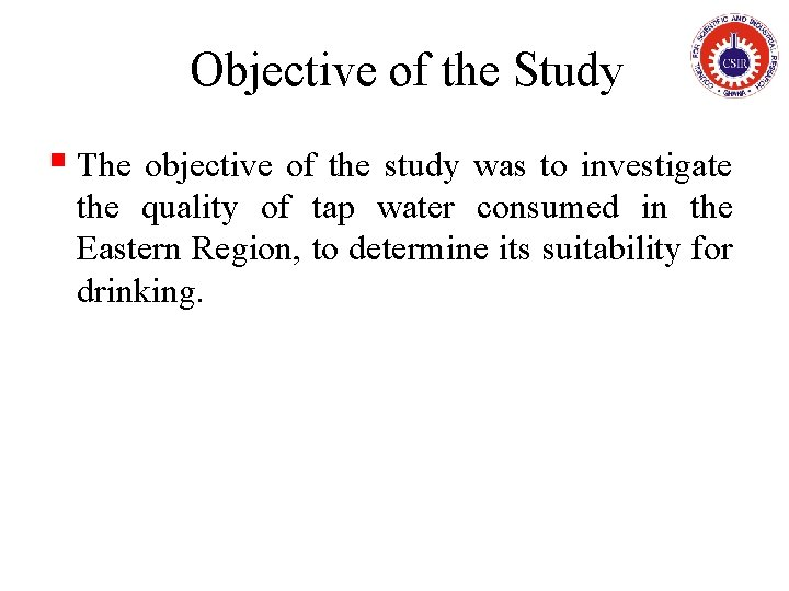 Objective of the Study § The objective of the study was to investigate the