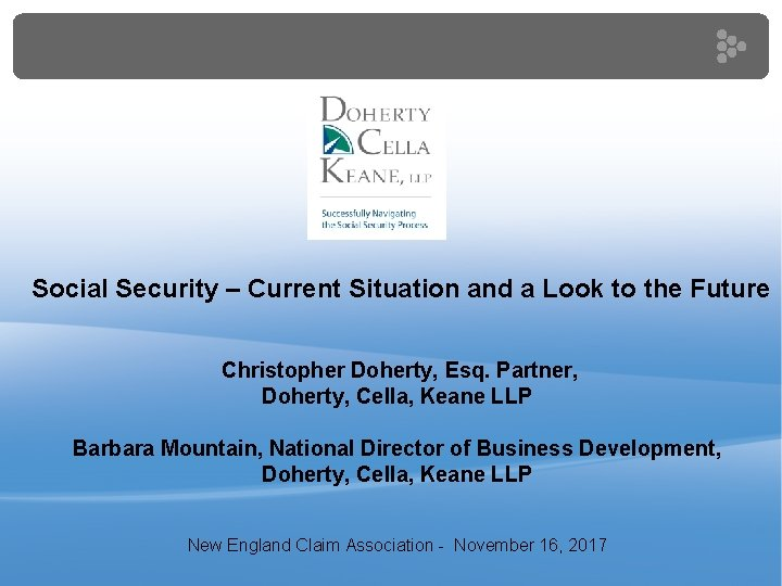 Social Security – Current Situation and a Look to the Future Christopher Doherty,