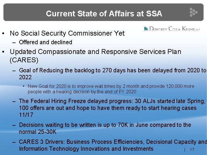 Current State of Affairs at SSA • No Social Security Commissioner Yet – Offered