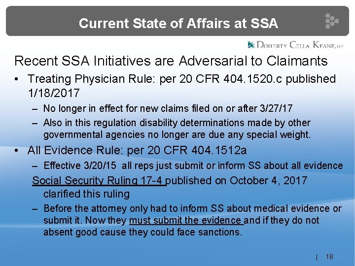 Current State of Affairs at SSA Recent SSA Initiatives are Adversarial to Claimants •
