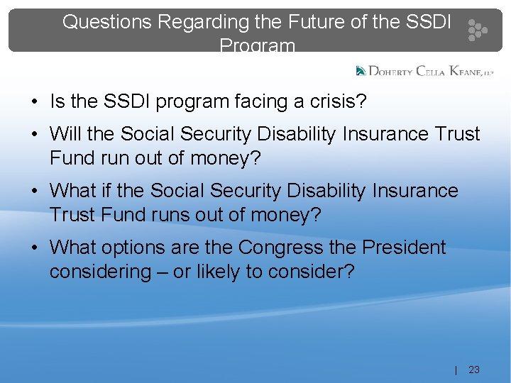 Questions Regarding the Future of the SSDI Program • Is the SSDI program facing
