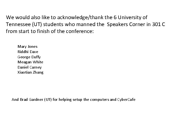 We would also like to acknowledge/thank the 6 University of Tennessee (UT) students who