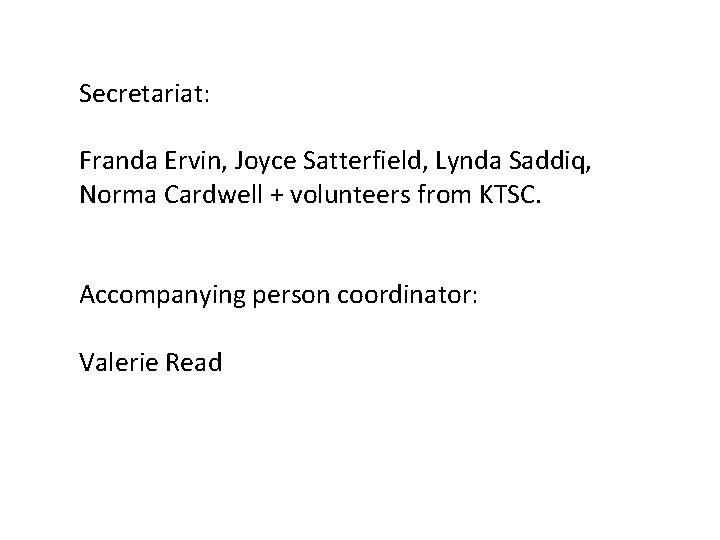 Secretariat: Franda Ervin, Joyce Satterfield, Lynda Saddiq, Norma Cardwell + volunteers from KTSC. Accompanying