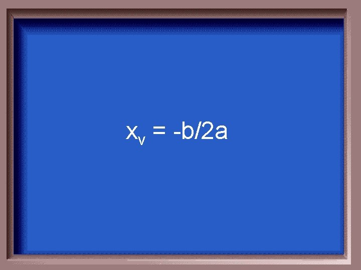 xv = -b/2 a