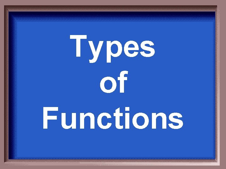 Types of Functions