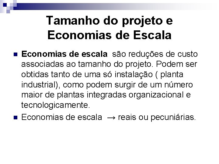 Tamanho do projeto e Economias de Escala n n Economias de escala são reduções