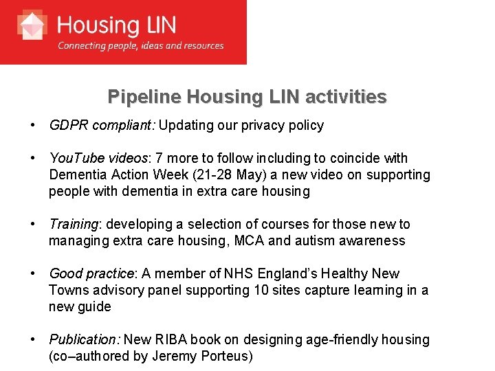 Pipeline Housing LIN activities • GDPR compliant: Updating our privacy policy • You. Tube
