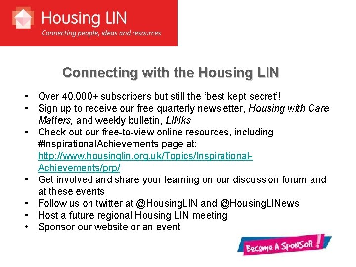 Connecting with the Housing LIN • Over 40, 000+ subscribers but still the 'best