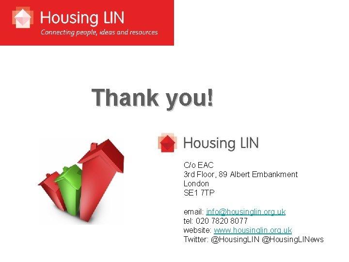 Thank you! C/o EAC 3 rd Floor, 89 Albert Embankment London SE 1 7