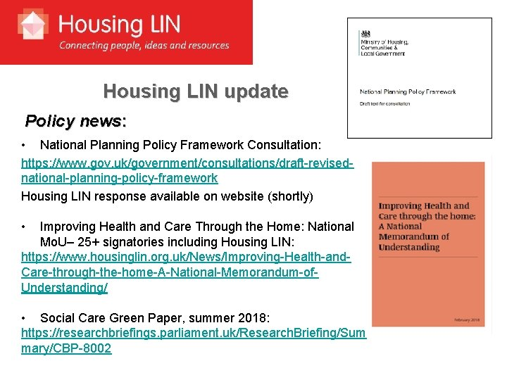 Housing LIN update Policy news: • National Planning Policy Framework Consultation: https: //www. gov.